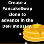 Create a PancakeSwap clone and profit handsomely.