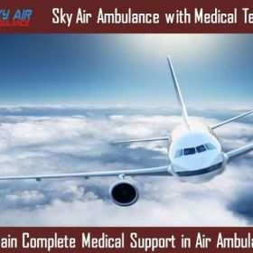 Take Air Ambulance from Guwahati with Unique Medical Treatment